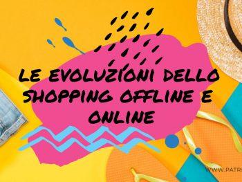 Le evoluzioni dello shopping offline e online