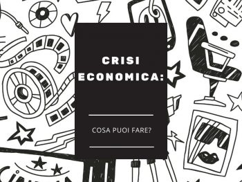Crisi economica: cosa puoi fare?
