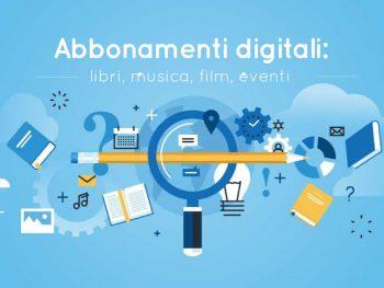 Abbonamenti digitali: libri, musica, film, eventi